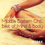 Middle Eastern Chill – Best of Mind & Body
