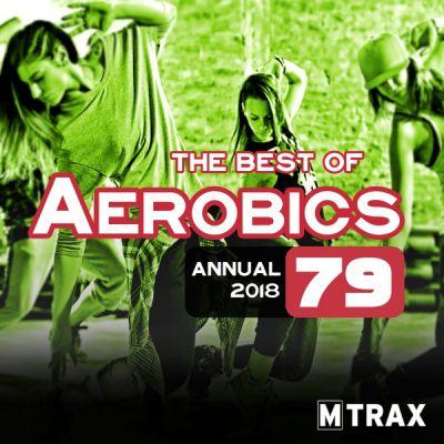 Aerobics 79 - Best of - Annual 2018 (3 CDs)