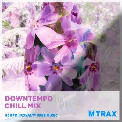 Downtempo Chill Mix